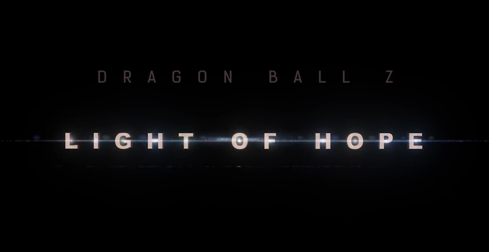 Dragon Ball Z: Light of Hope – odcinek pilotażowy
