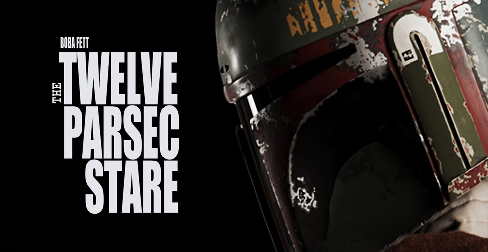 Boba Fett – The Twelve Parsec Stare